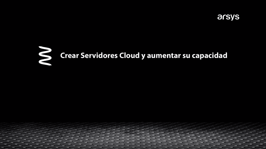 How to create Cloud Servers and increase their capacity